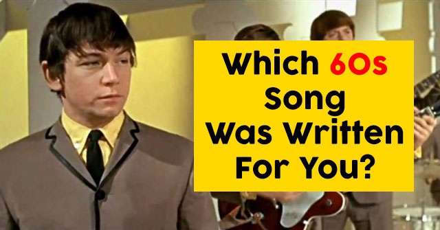 Which 60s Song Was Written For You?