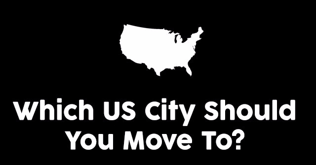 Which US City Should You Move To?