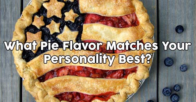 What Pie Flavor Matches Your Personality Best?