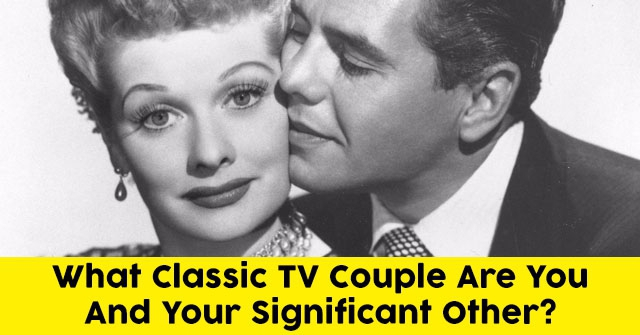 What Classic TV Couple Are You And Your Significant Other?