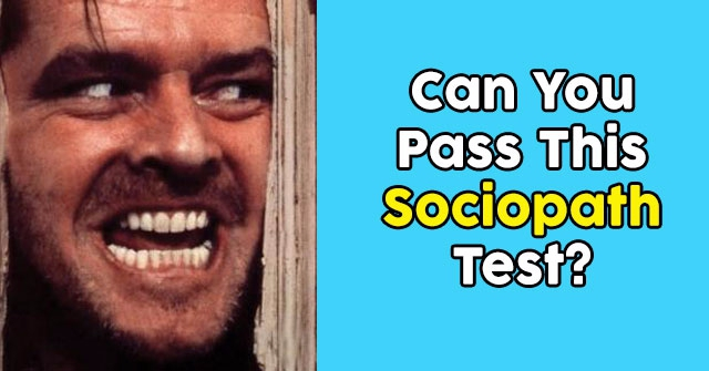 Can You Pass This Sociopath Test?