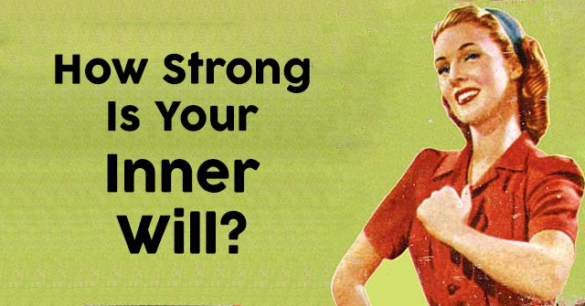 How Strong Is Your Inner Will?