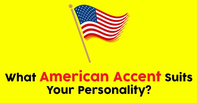 What American Accent Suits Your Personality?