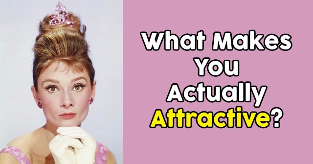 What Makes You Actually Attractive?