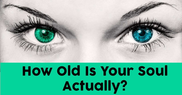How Old Is Your Soul Actually?