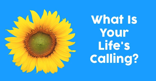 What Is Your Life's Calling?