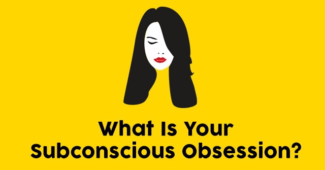 What Is Your Subconscious Obsession?