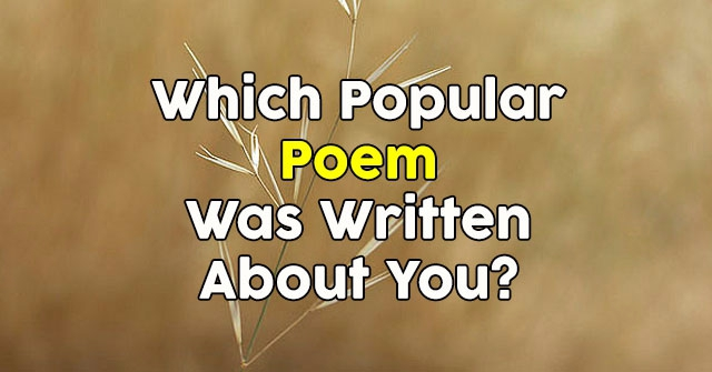 Which Popular Poem Was Written About You?