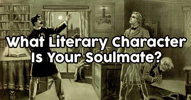 What Literary Character Is Your Soulmate?