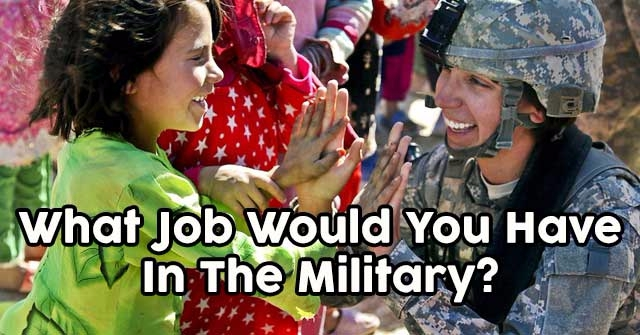 What Job Would You Have In The Military?