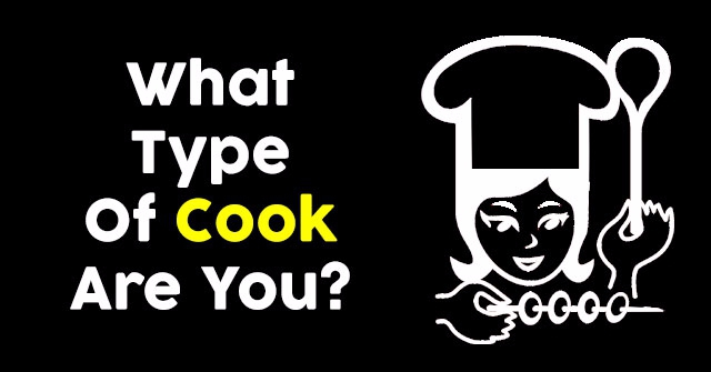 What Type Of Cook Are You?