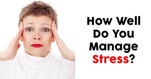 How Well Do You Manage Stress?