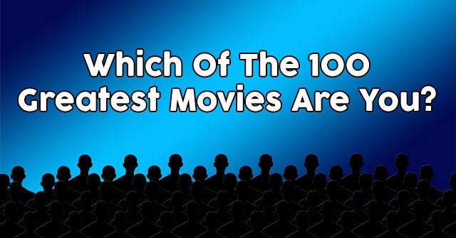 Which Of The 100 Greatest Movies Are You?