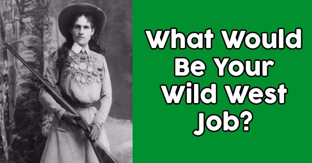 What Would Be Your Wild West Job?