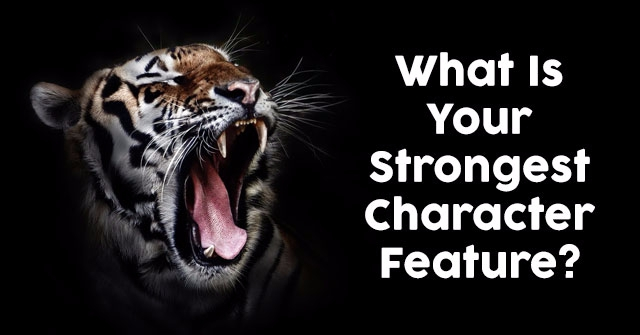 What Is Your Strongest Character Feature?