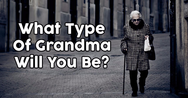 What Type Of Grandma Will You Be?