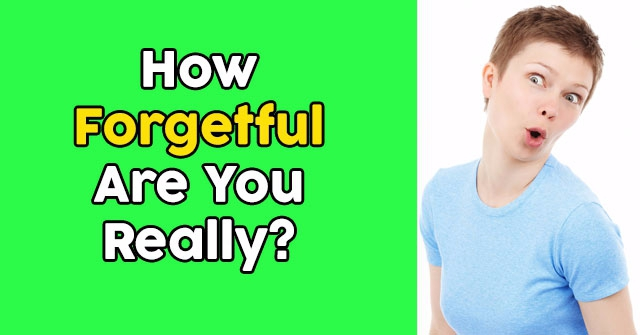 How Forgetful Are You Really?