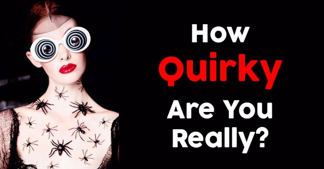 How Quirky Are You Really?