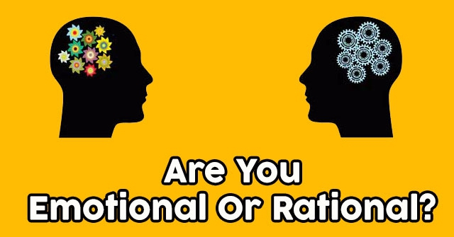 Are You Rational Or Emotional?