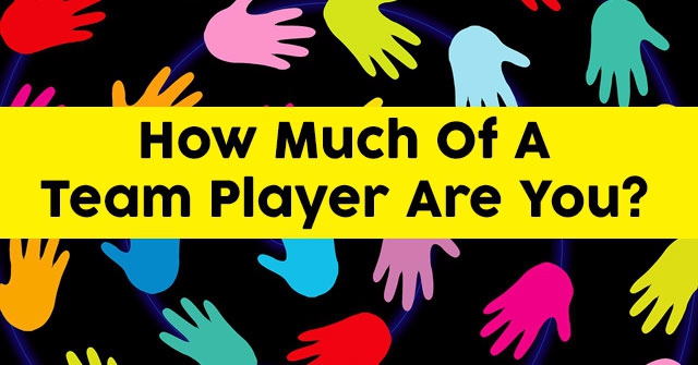 How Much Of A Team Player Are You?