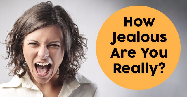 How Jealous Are You Really?