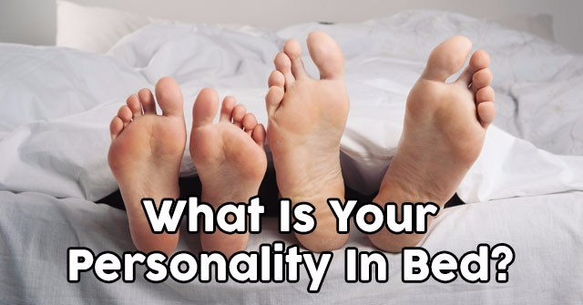 What Is Your Personality In Bed?