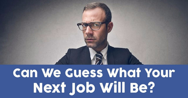 Can We Guess What Your Next Job Will Be?