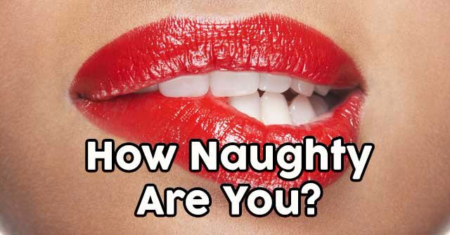 How Naughty Are You?