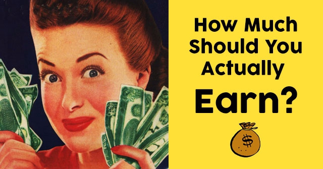 How Much Should You Actually Earn?