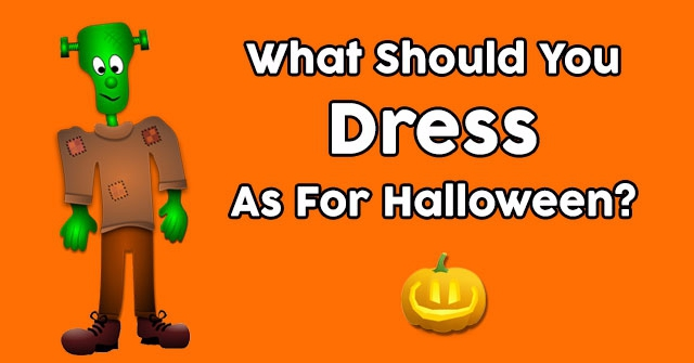 What Should You Dress As For Halloween?