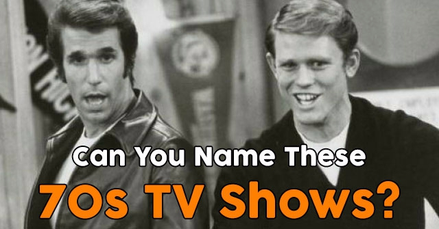 Can You Name These 70s TV Shows?