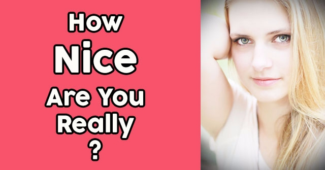 How Nice Are You Really?