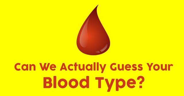 Can We Actually Guess Your Blood Type?
