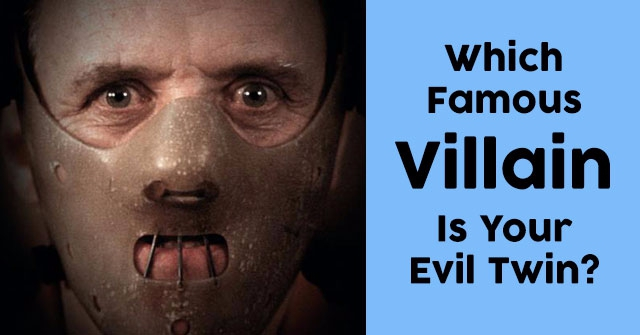 Which Famous Villain Is Your Evil Twin?