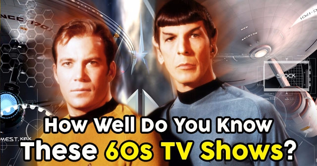 How Well Do You Know These 60s TV Shows?