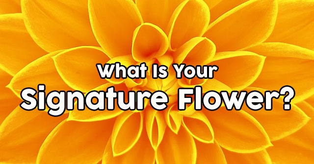 What Is Your Signature Flower?