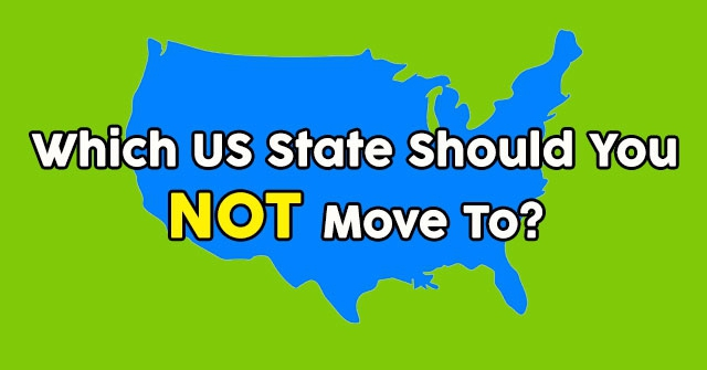Which US State Should You NOT Move To?
