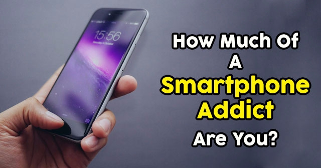 How Much Of A Smartphone Addict Are You?