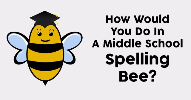 How Would You Do In A Middle School Spelling Bee?