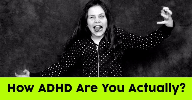 How ADHD Are You Actually?