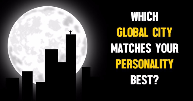 Which Global City Matches Your Personality Best?