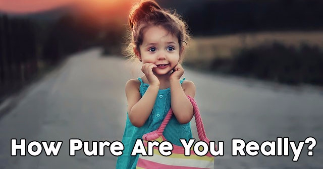 How Pure Are You Really?