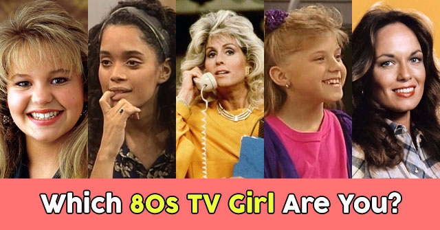 Which 80s TV Girl Are You?