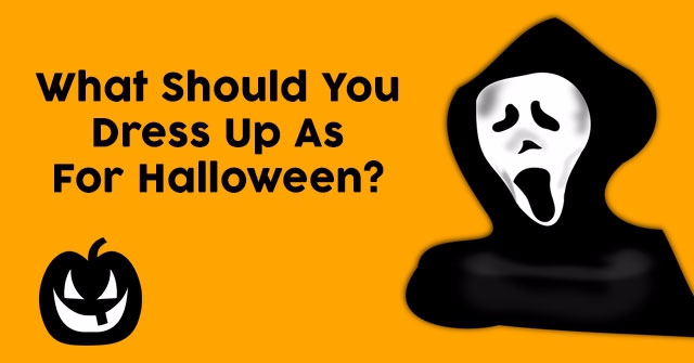 What Should You Dress Up As For Halloween?