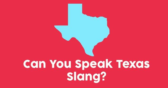 Can You Speak Texas Slang?