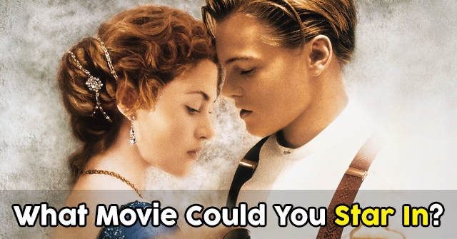 What Movie Could You Star In?