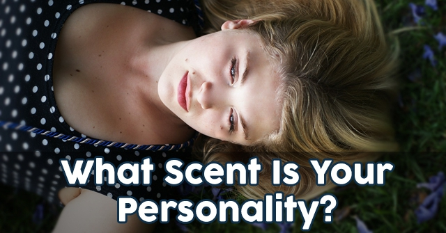What Scent Is Your Personality?