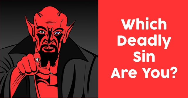 Which Deadly Sin Are You?