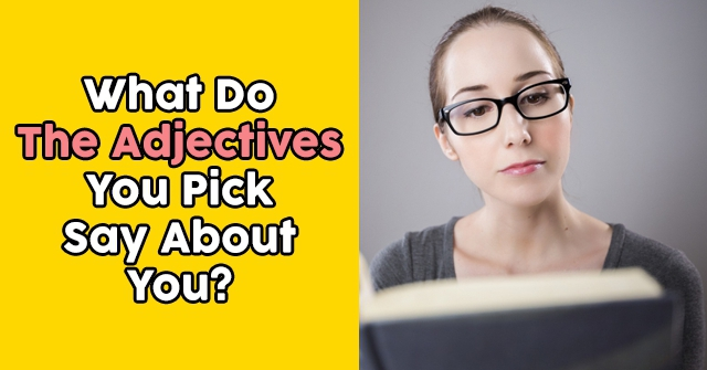 What Do The Adjectives You Pick Say About You?