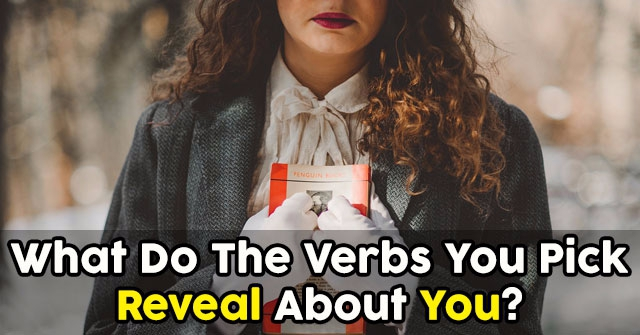 What Do The Verbs You Pick Reveal About You?
